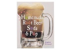 Homemade Rootbeer & Soda Pop Book